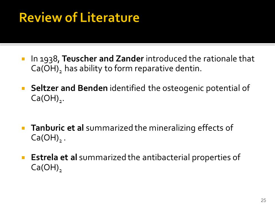  In 1938, Teuscher and Zander introduced the rationale that Ca(OH) 2 has ability to form reparative dentin.  Seltzer and Benden identified the osteo