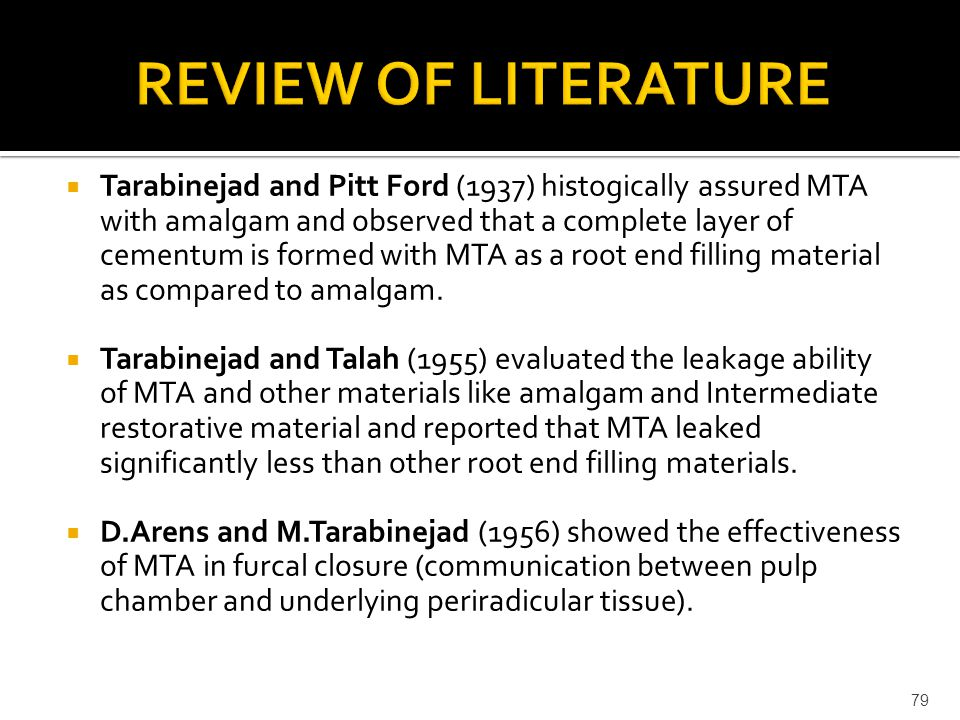  Tarabinejad and Pitt Ford (1937) histogically assured MTA with amalgam and observed that a complete layer of cementum is formed with MTA as a root e