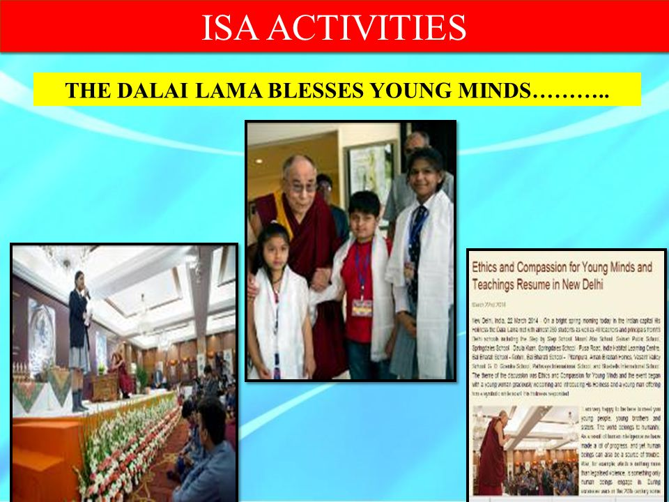 THE DALAI LAMA BLESSES YOUNG MINDS……….. ISA ACTIVITIES