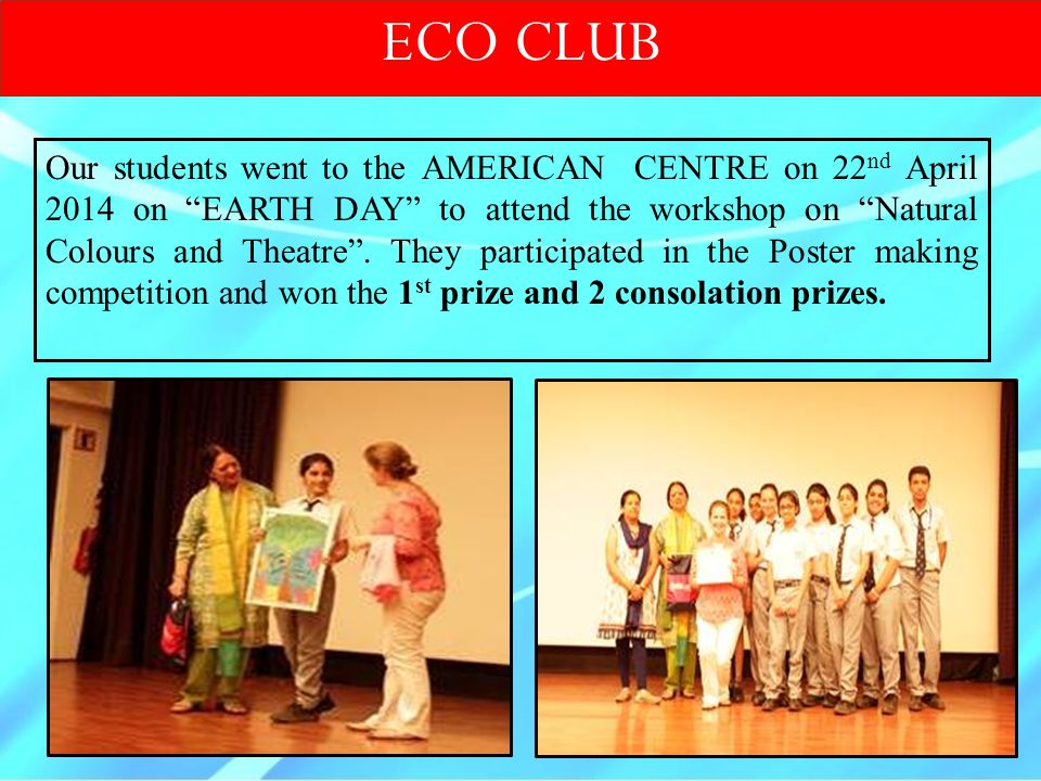 "Our students went to the AMERICAN CENTRE on 22 nd April 2014 on ""EARTH DAY"" to attend the workshop on ""Natural Colours and Theatre"". They participated"