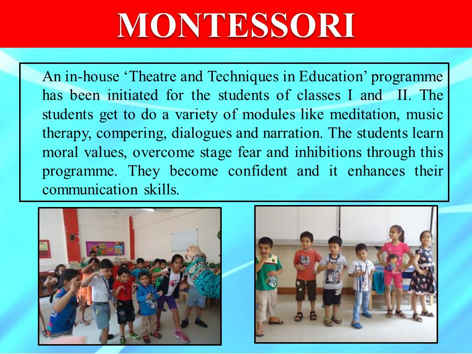 An in-house 'Theatre and Techniques in Education' programme has been initiated for the students of classes I and II. The students get to do a variety