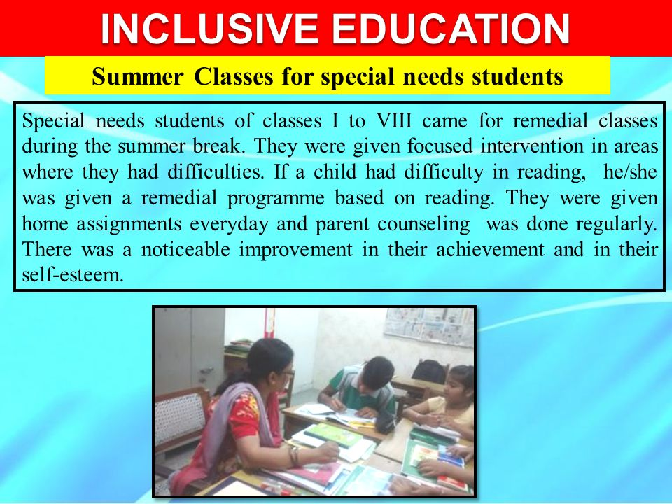 Special needs students of classes I to VIII came for remedial classes during the summer break. They were given focused intervention in areas where the