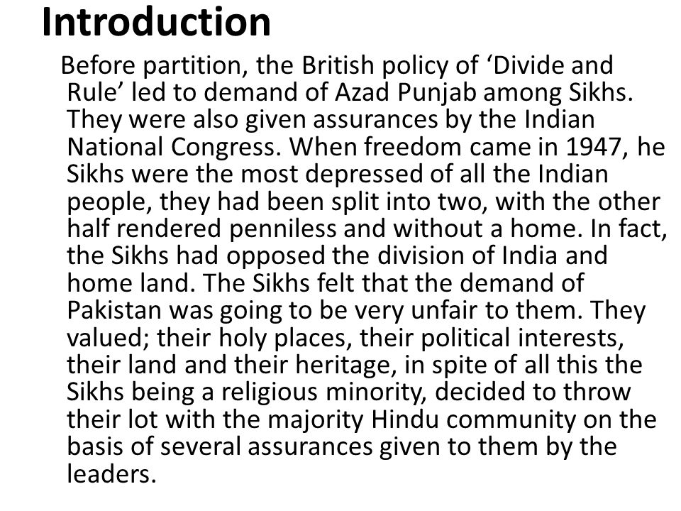 Sikhs in Punjab led to the demand for a Punjabi speaking state.