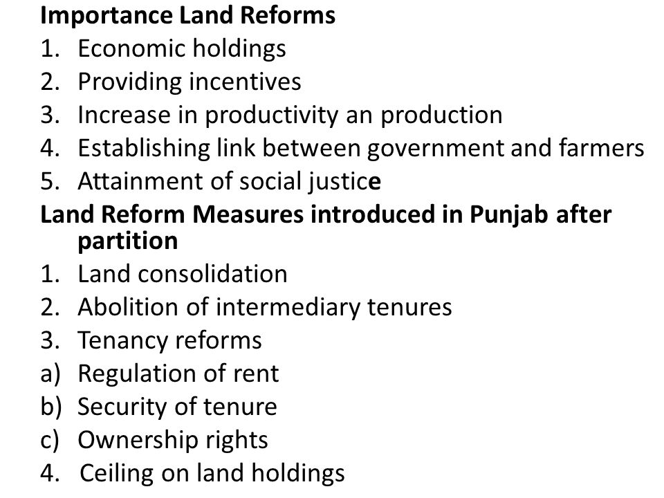 Factors responsible for poor performance of Land Reforms Programme 1.Faults in legislation 2.Lack of political will 3.Bureaucratic obstacles 4.Litigation 5.Incomplete land records 6.Non-Participation of people