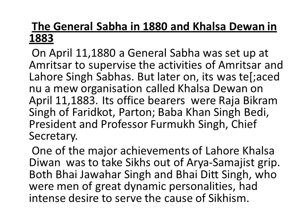 Educational and literary activities of the Chief Khalsa Dewan 1.Khalsa College, Amritsar had been established on 1892 A.D.