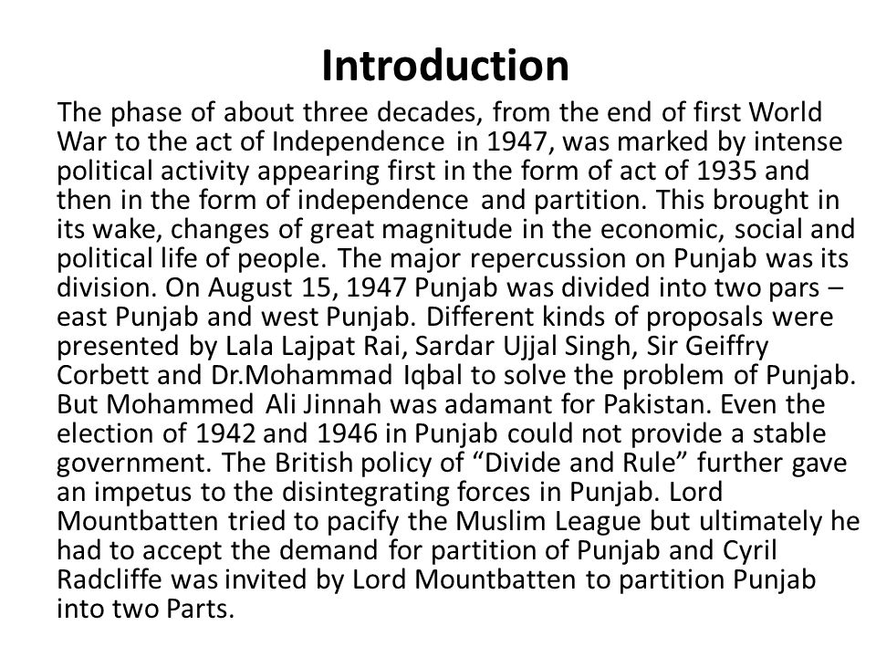 Causes of partition of Punjab Rise of communalism Rise of Muslim Nationalism Complicated communal problem in the Punjab Peculiar position of the sikhs Stubborn attitude of conservative Muslims Schemes and proposals for partition Scheme of Lala Lajpat Rai Scheme of Sir Geoffry Corbett Scheme of Sardar Ujjal Singh Proposal of Dr.