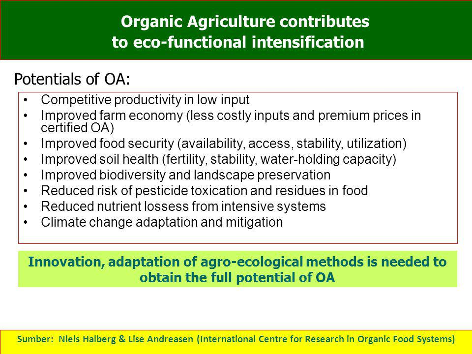 Competitive productivity in low input Improved farm economy (less costly inputs and premium prices in certified OA) Improved food security (availabili