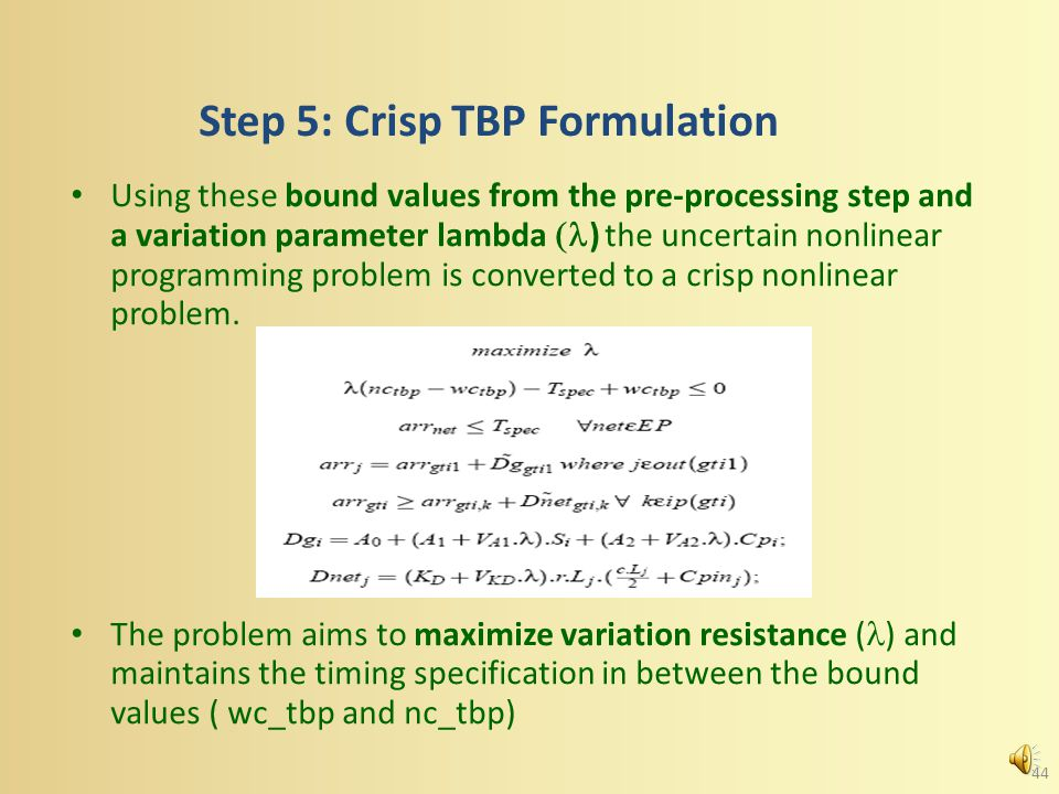 Step 4: TBP at Nominal and Worst Case Corner The deterministic TBP problem is solved with gate and net delay set to worst case values (wc_tbp) Next, t