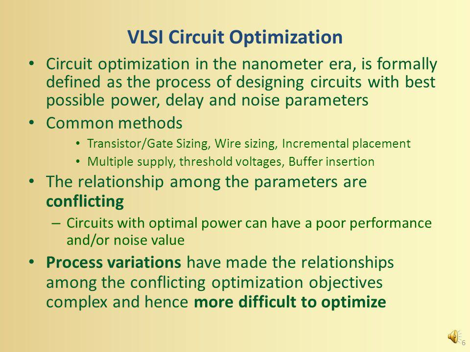 Step 5: VA-GS Simulation VA-GS was tested on ITC'99 circuits AMPL – mathematical programming language format.