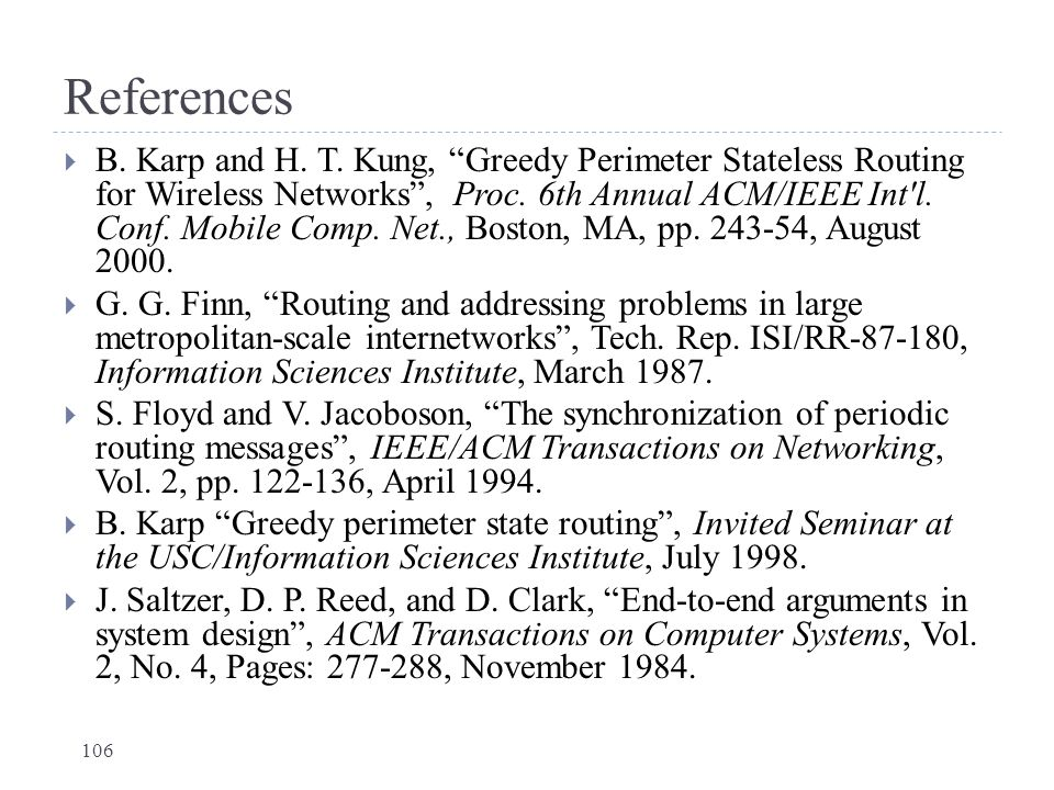 """References  B. Karp and H. T. Kung, """"Greedy Perimeter Stateless Routing for Wireless Networks"""", Proc. 6th Annual ACM/IEEE Int'l. Conf. Mobile Comp. N"""