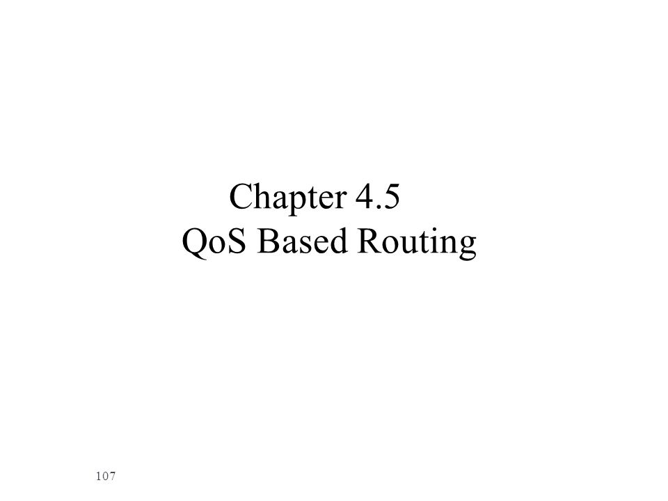 Chapter 4.5 QoS Based Routing 107
