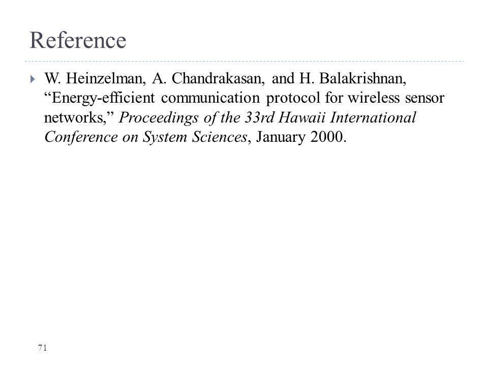 "Reference  W. Heinzelman, A. Chandrakasan, and H. Balakrishnan, ""Energy-efficient communication protocol for wireless sensor networks,"" Proceedings o"