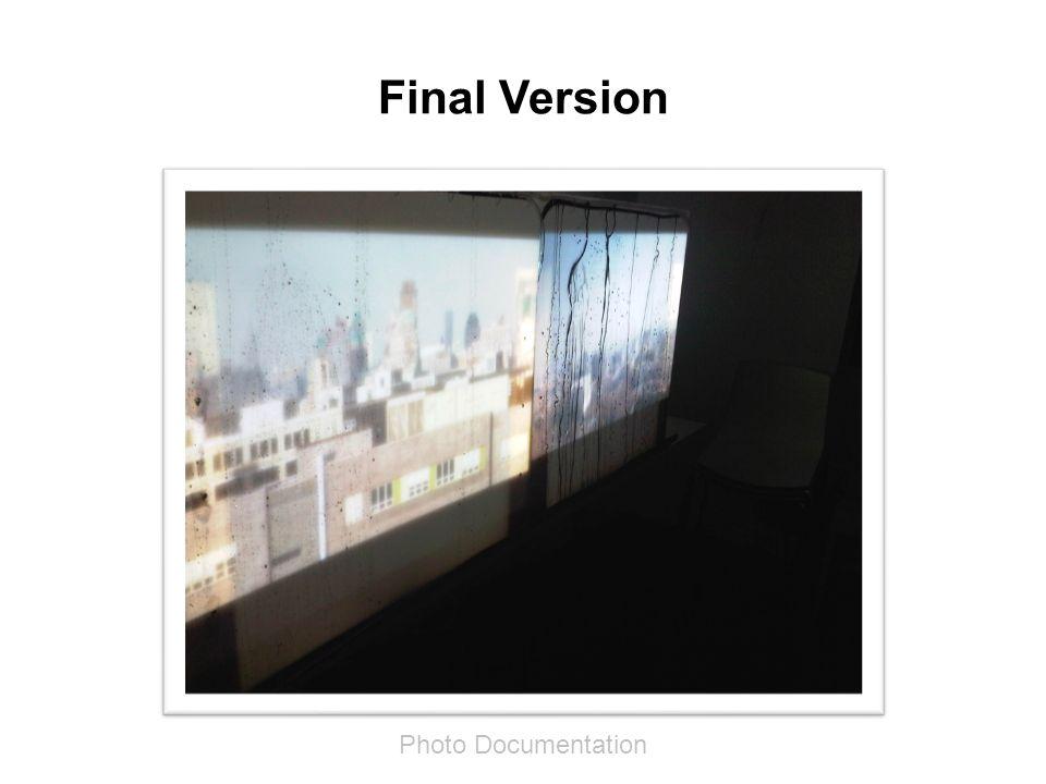 Final Version Photo Documentation