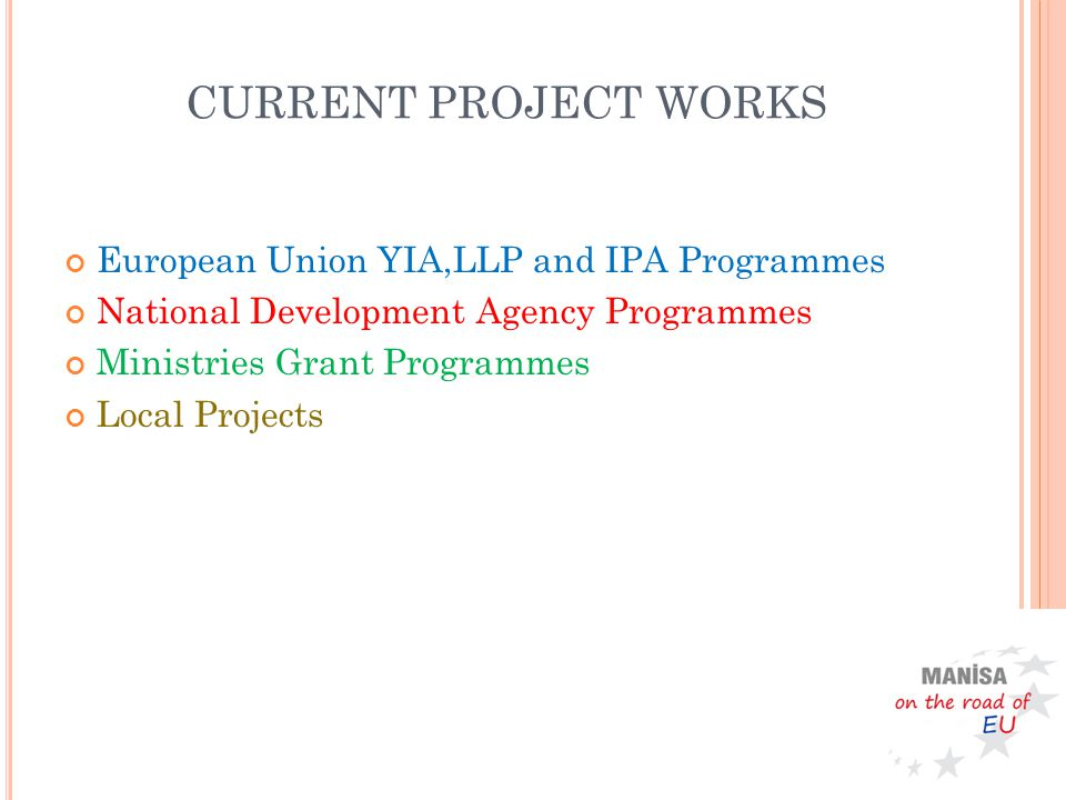 European Union YIA,LLP and IPA Programmes National Development Agency Programmes Ministries Grant Programmes Local Projects CURRENT PROJECT WORKS