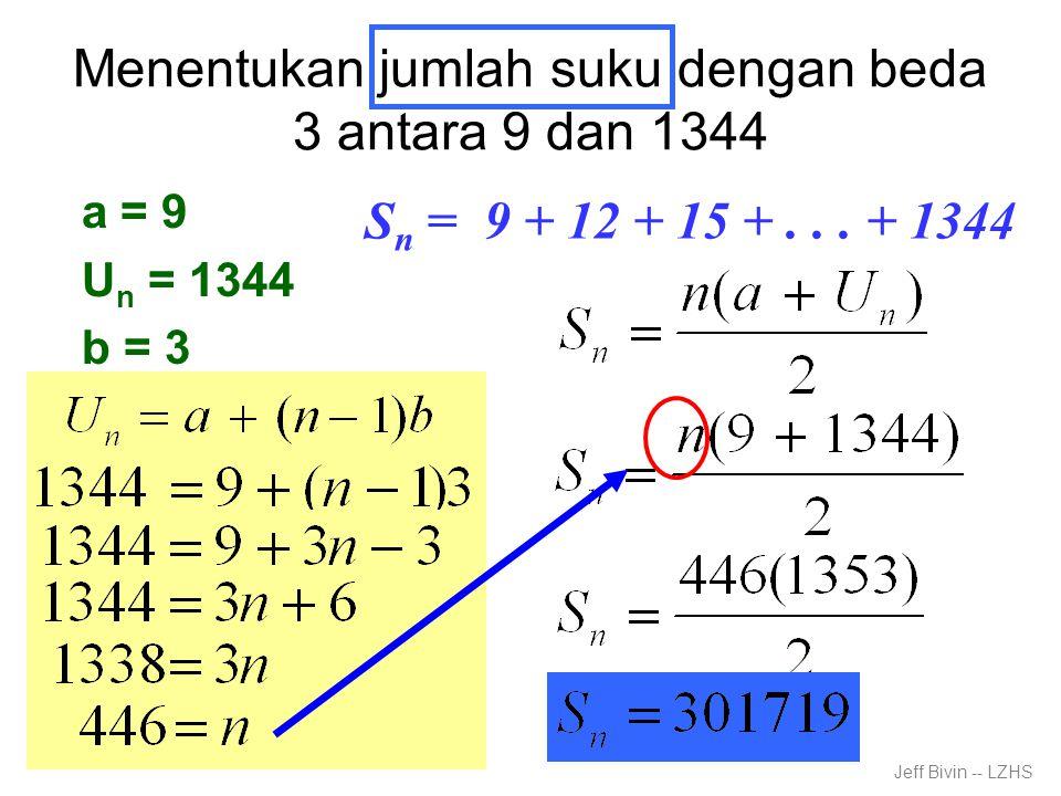Menentukan jumlah suku dengan beda 3 antara 9 dan 1344 a = 9 U n = 1344 b = 3 S n = 9 + 12 + 15 +...