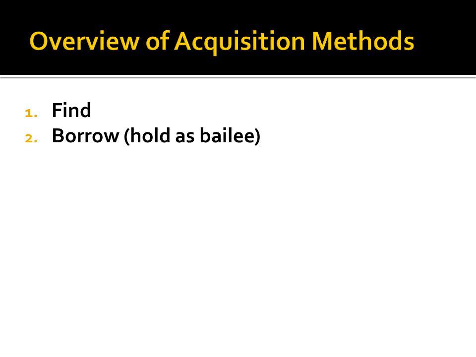 2. Borrow (hold as bailee)