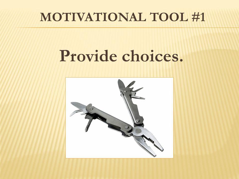 MOTIVATIONAL TOOL #3 Let's get practical.