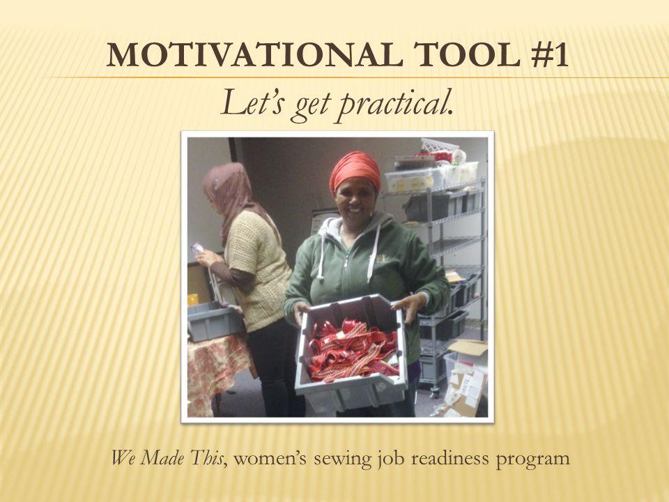 MOTIVATIONAL TOOL #4 Make it personal.