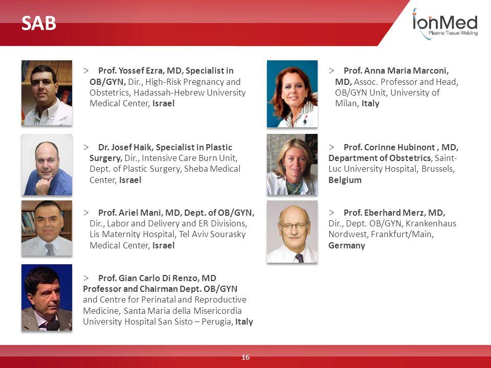 SAB Prof. Anna Maria Marconi, MD, Assoc. Professor and Head, OB/GYN Unit, University of Milan, Italy Prof. Corinne Hubinont, MD, Department of Obstetr