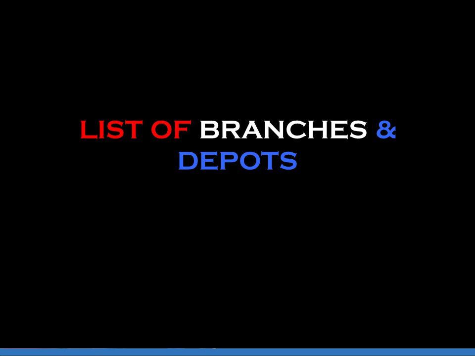 LIST OF BRANCHES & DEPOTS