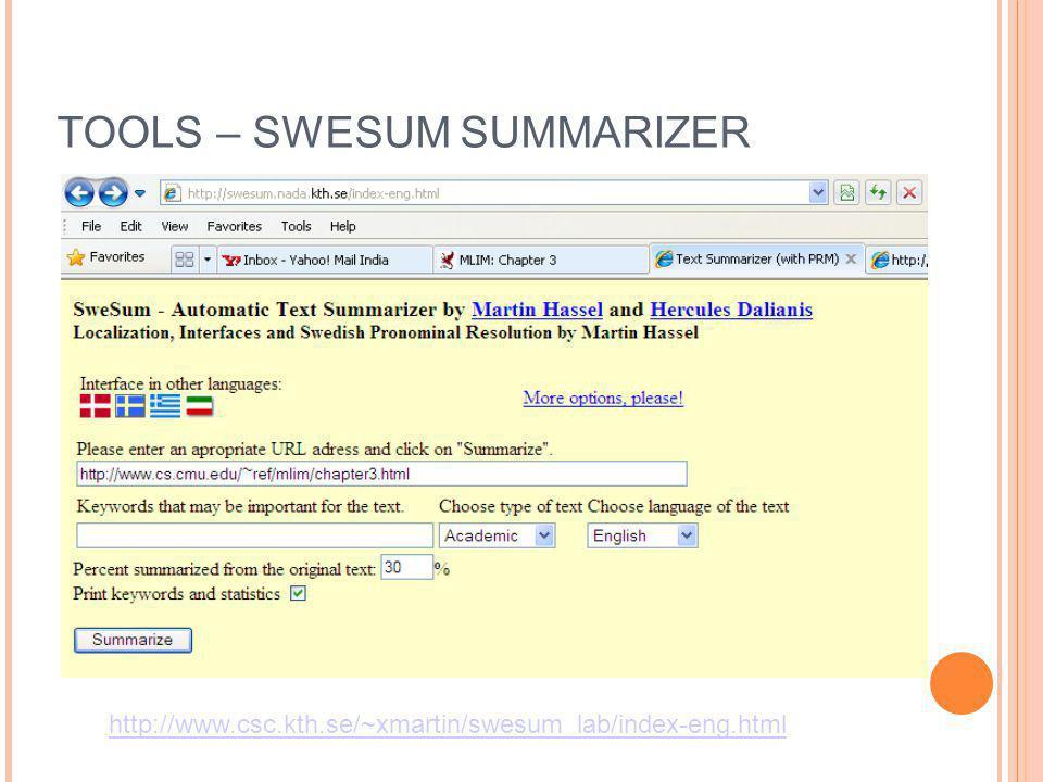 TOOLS – SWESUM SUMMARIZER http://www.csc.kth.se/~xmartin/swesum_lab/index-eng.html