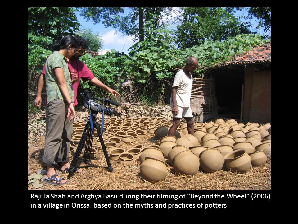 Rajula Shah and Arghya Basu during their filming of Beyond the Wheel (2006) in a village in Orissa, based on the myths and practices of potters