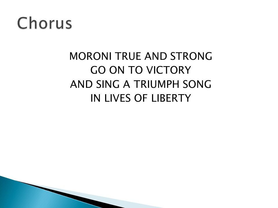 MORONI TRUE AND STRONG GO ON TO VICTORY AND SING A TRIUMPH SONG IN LIVES OF LIBERTY