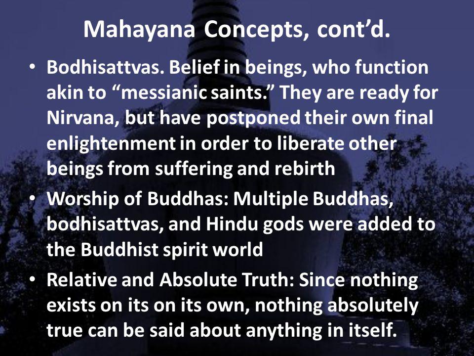 Mahayana Concepts, cont'd.Bodhisattvas.