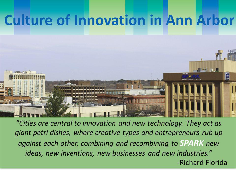 Culture of Innovation in Ann Arbor Cities are central to innovation and new technology.