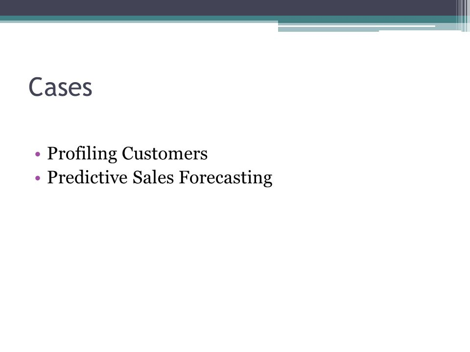 Cases Profiling Customers Predictive Sales Forecasting