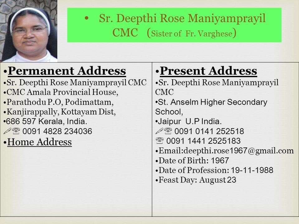 Sr.Charmaine Maniyamprayil M.C (Sister of Fr. Mathew CMI) Permanent Address Sr.