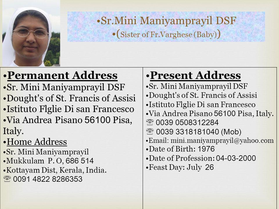 Sr.Agnet Koramkuzhackal DST (Maniyampra Family) Permanent Address Sr.