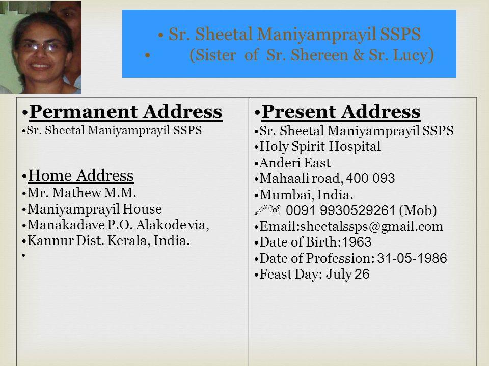Sr.Lucy Maniyamprayil SS ( Sister of Sr. Shereen & Sr.