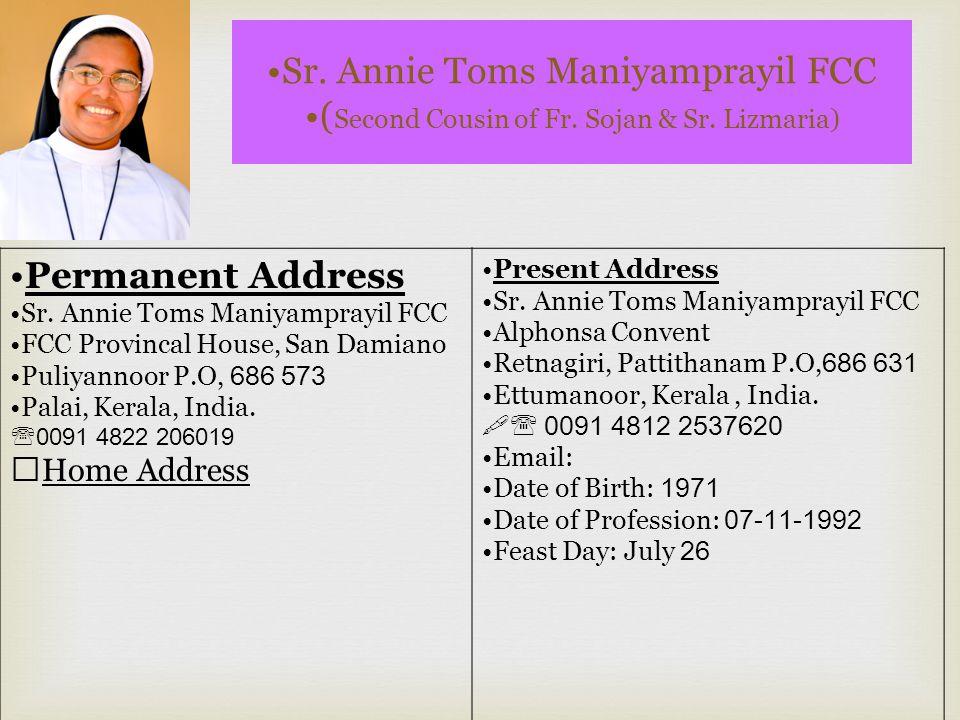 Sr.Annie Toms Maniyamprayil FCC ( Second Cousin of Fr.