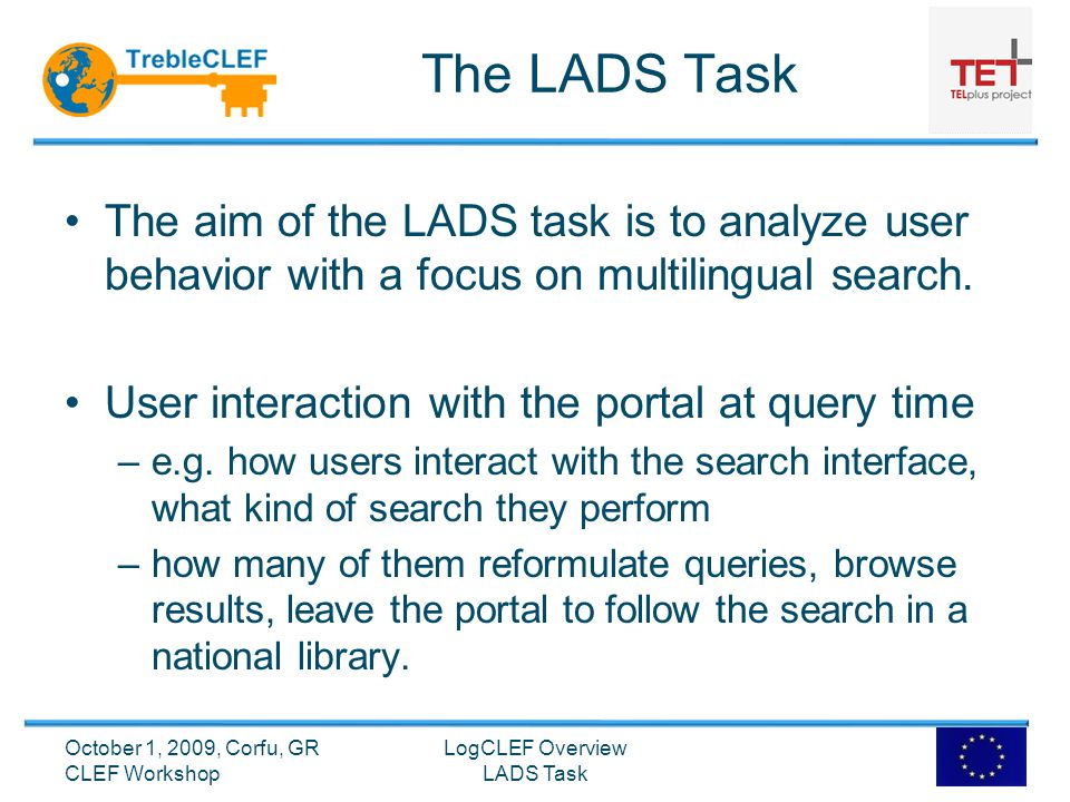 The LADS Task The aim of the LADS task is to analyze user behavior with a focus on multilingual search.