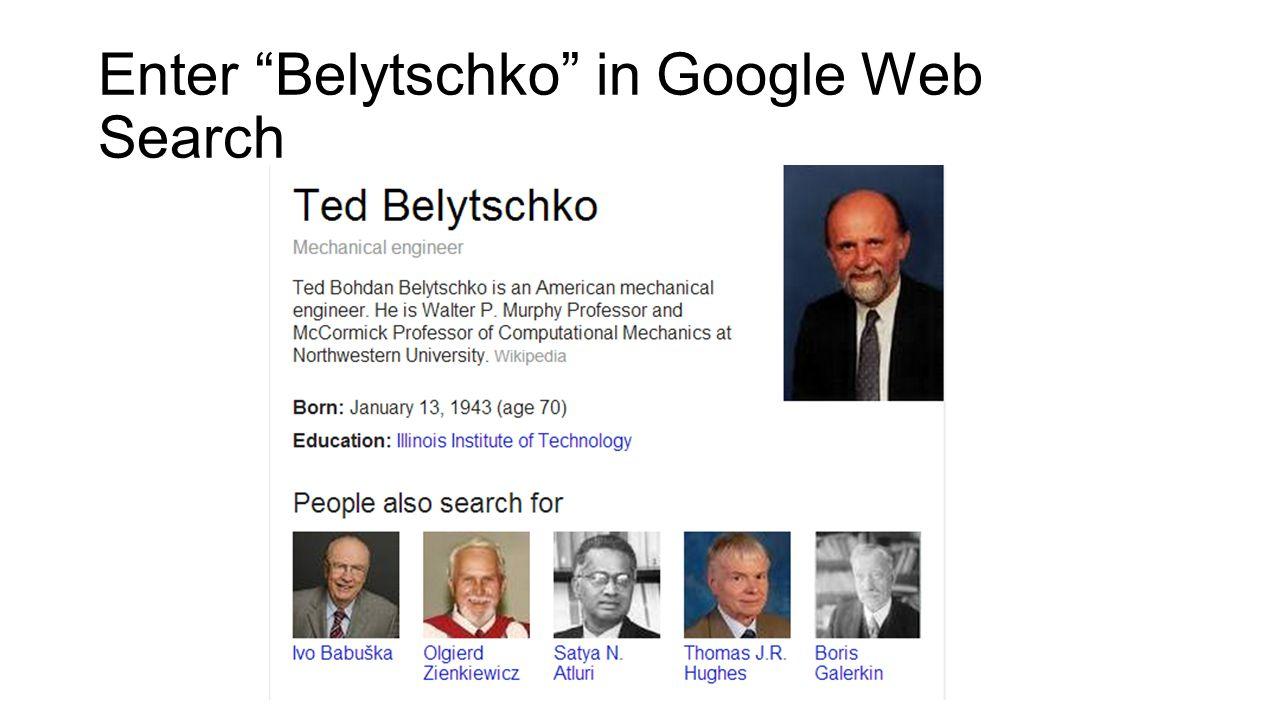Enter Belytschko in Google Images Search Yoichiro Matsumoto Nicole Belytschko Justine Belytschko