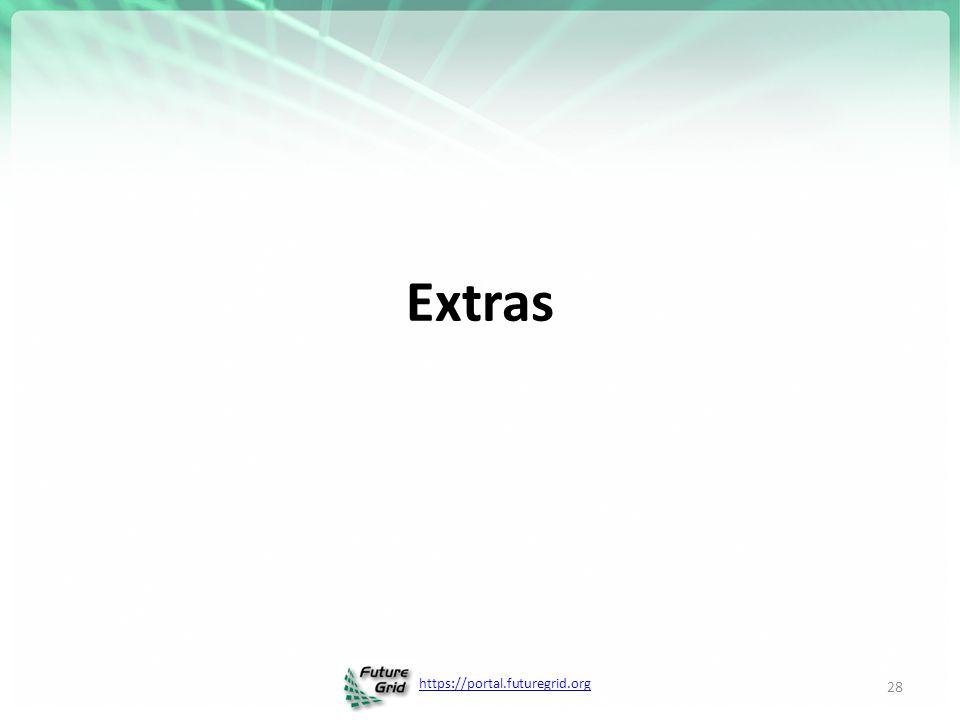 https://portal.futuregrid.org Extras 28
