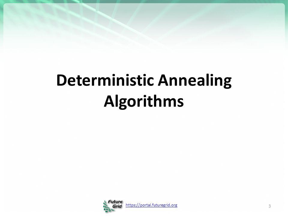 https://portal.futuregrid.org Deterministic Annealing Algorithms 3