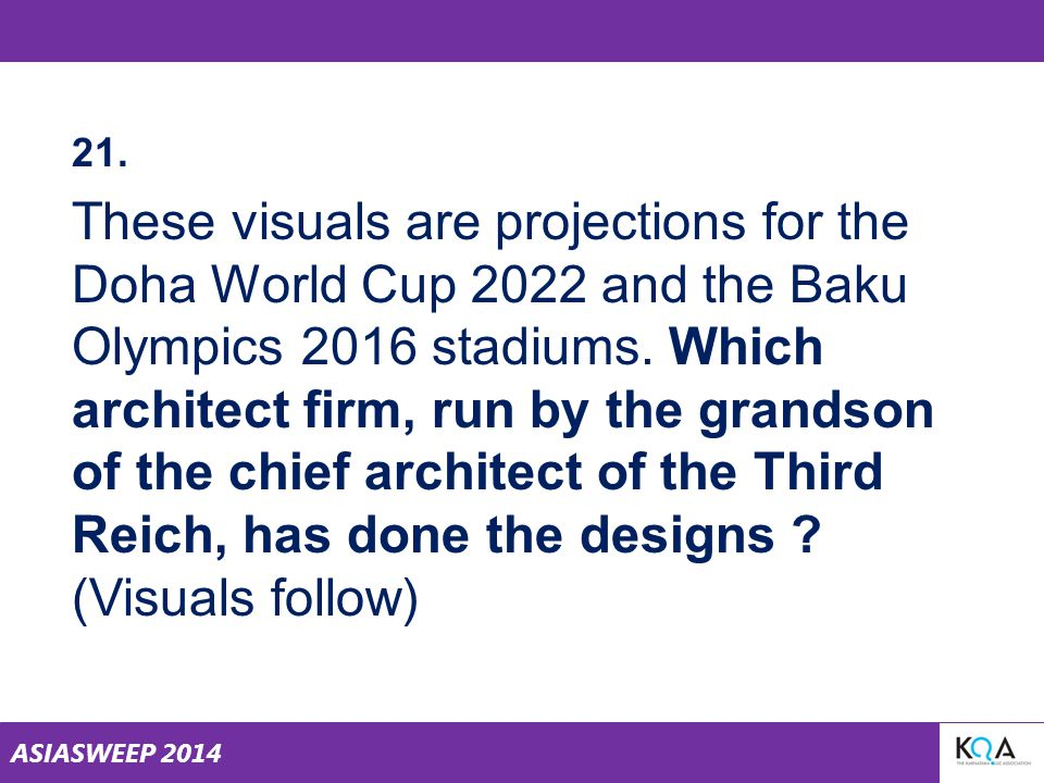 ASIASWEEP 2014 21. These visuals are projections for the Doha World Cup 2022 and the Baku Olympics 2016 stadiums. Which architect firm, run by the gra