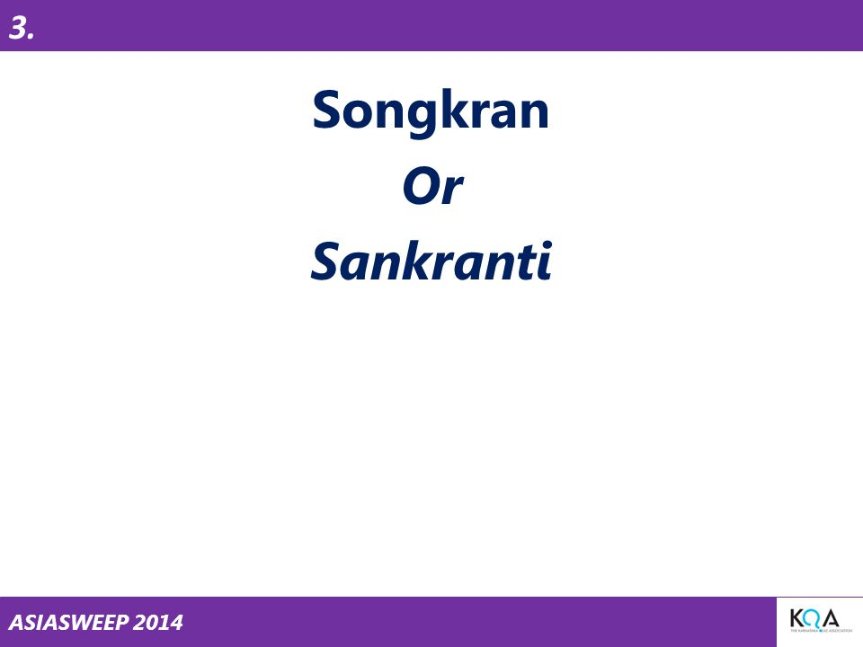 ASIASWEEP 2014 Songkran Or Sankranti 3.