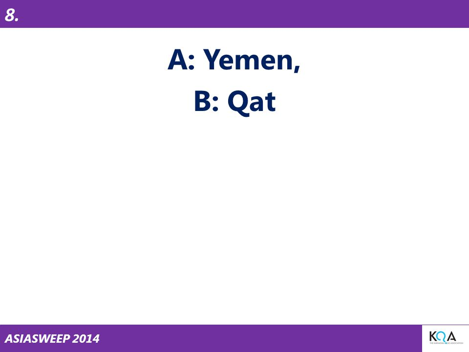 ASIASWEEP 2014 A: Yemen, B: Qat 8.