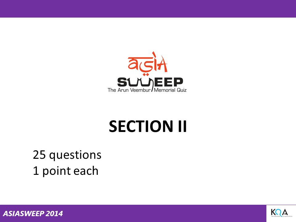 ASIASWEEP 2014 SECTION II 25 questions 1 point each