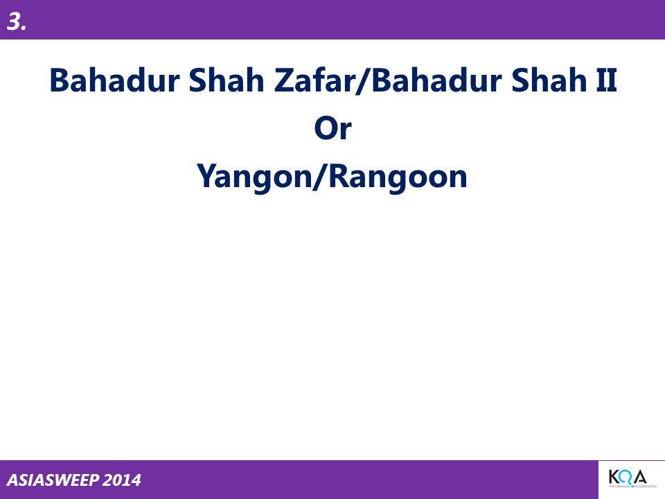 ASIASWEEP 2014 Bahadur Shah Zafar/Bahadur Shah II Or Yangon/Rangoon 3.