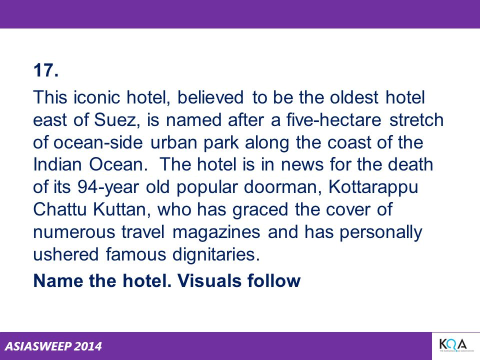 ASIASWEEP 2014 17. This iconic hotel, believed to be the oldest hotel east of Suez, is named after a five-hectare stretch of ocean-side urban park alo