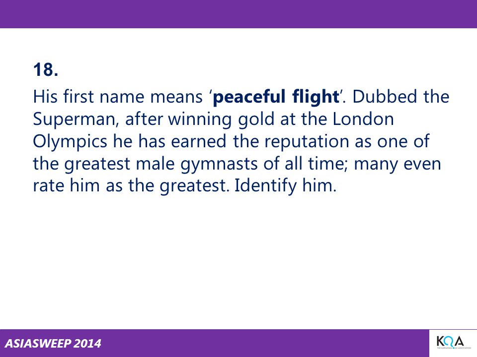 ASIASWEEP 2014 18. His first name means 'peaceful flight'.