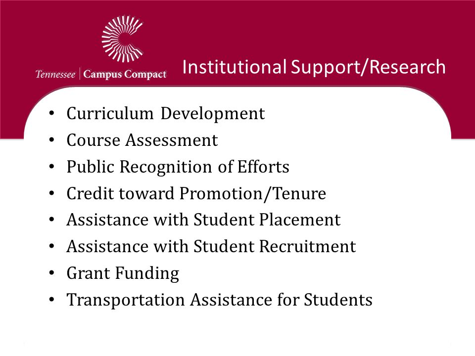 Institutional Support/Research Curriculum Development Course Assessment Public Recognition of Efforts Credit toward Promotion/Tenure Assistance with S