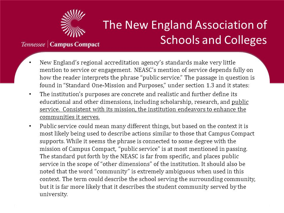 The New England Association of Schools and Colleges New England's regional accreditation agency's standards make very little mention to service or eng