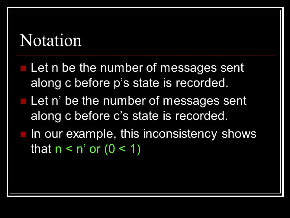 Notation Let n be the number of messages sent along c before p's state is recorded.