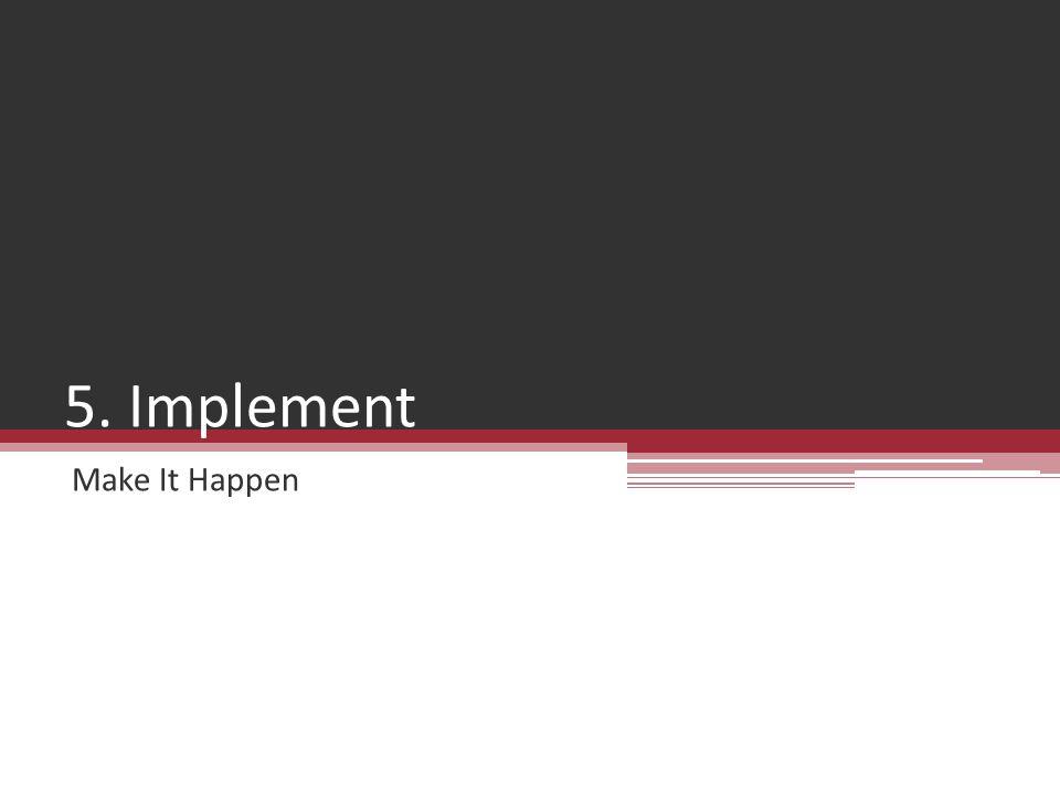 5. Implement Make It Happen
