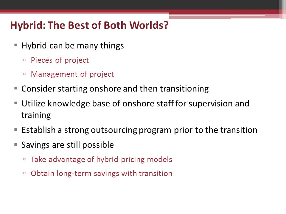 Hybrid: The Best of Both Worlds.